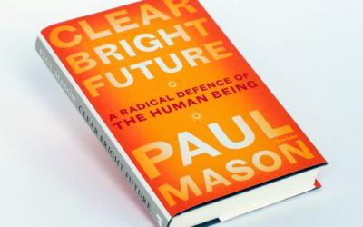 Paul Mason's Socialist Humanist Manifesto